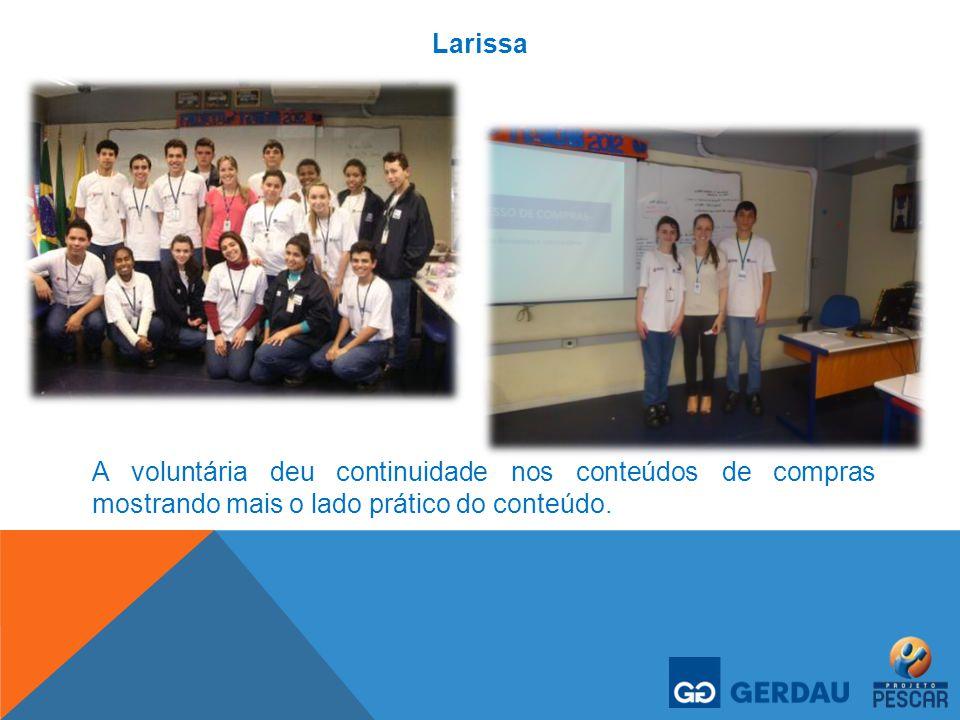 Larissa A voluntária deu continuidade nos conteúdos de compras mostrando mais o lado prático do conteúdo.
