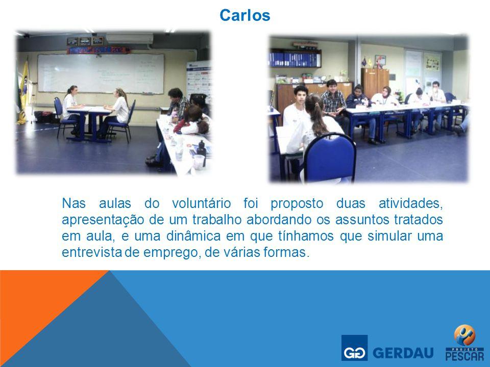 Carlos Nas aulas do voluntário foi proposto duas atividades, apresentação de um trabalho abordando os assuntos tratados em aula, e uma dinâmica em que