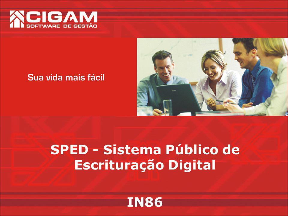 SPED - Sistema Público de Escrituração Digital IN86