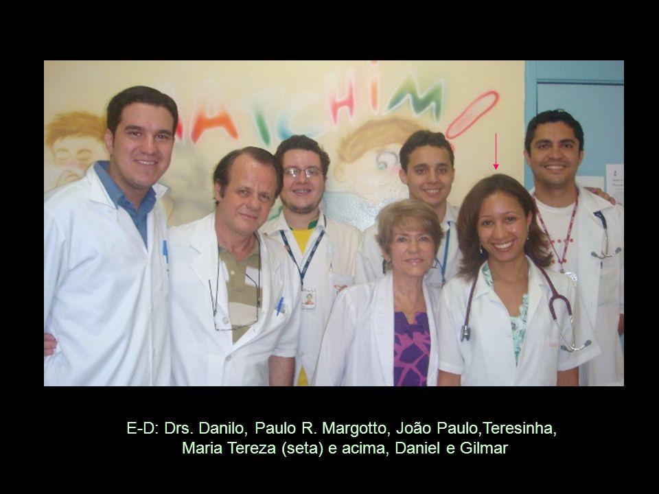 E-D: Drs. Danilo, Paulo R. Margotto, João Paulo,Teresinha, Maria Tereza (seta) e acima, Daniel e Gilmar