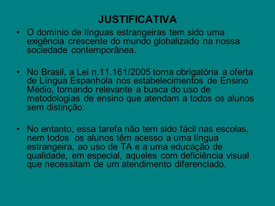 JUSTIFICATIVA O domínio de línguas estrangeiras tem sido uma exigência crescente do mundo globalizado na nossa sociedade contemporânea. No Brasil, a L