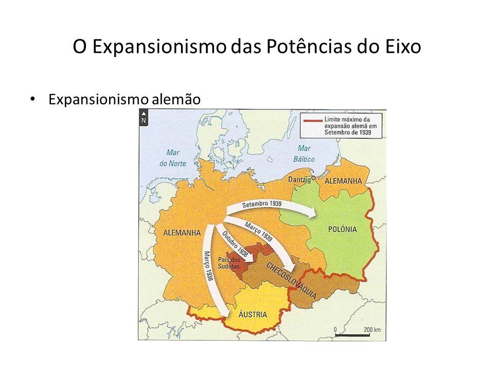 O Expansionismo das Potências do Eixo Expansionismo alemão