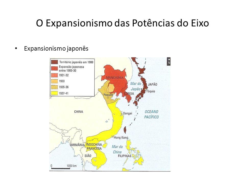 O Expansionismo das Potências do Eixo Expansionismo japonês