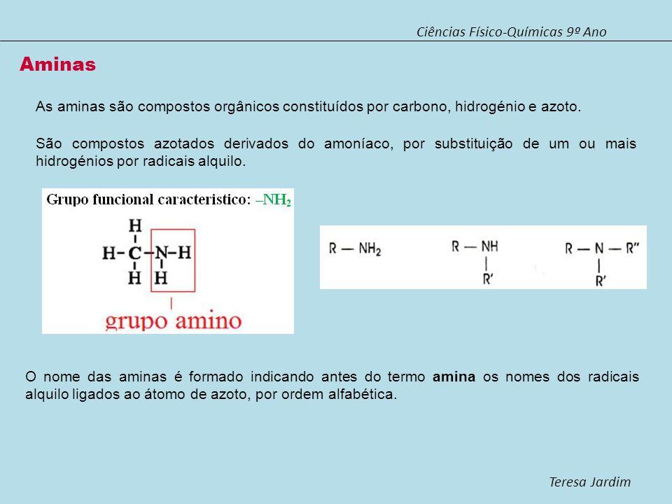 Ciências Físico-Químicas 9º Ano Teresa Jardim Aminas As aminas são compostos orgânicos constituídos por carbono, hidrogénio e azoto. São compostos azo