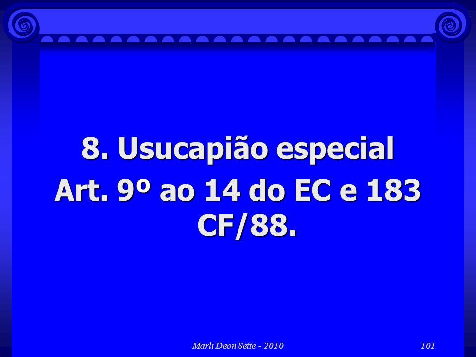 Marli Deon Sette - 2010101 8. Usucapião especial Art. 9º ao 14 do EC e 183 CF/88.