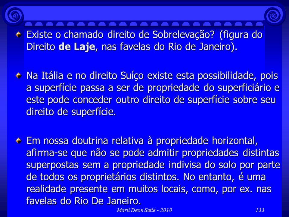 Marli Deon Sette - 2010133 Existe o chamado direito de Sobrelevação? (figura do Direito de Laje, nas favelas do Rio de Janeiro). Na Itália e no direit