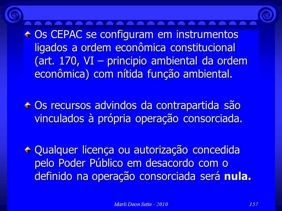 Marli Deon Sette - 2010157 Os CEPAC se configuram em instrumentos ligados a ordem econômica constitucional (art. 170, VI – principio ambiental da orde