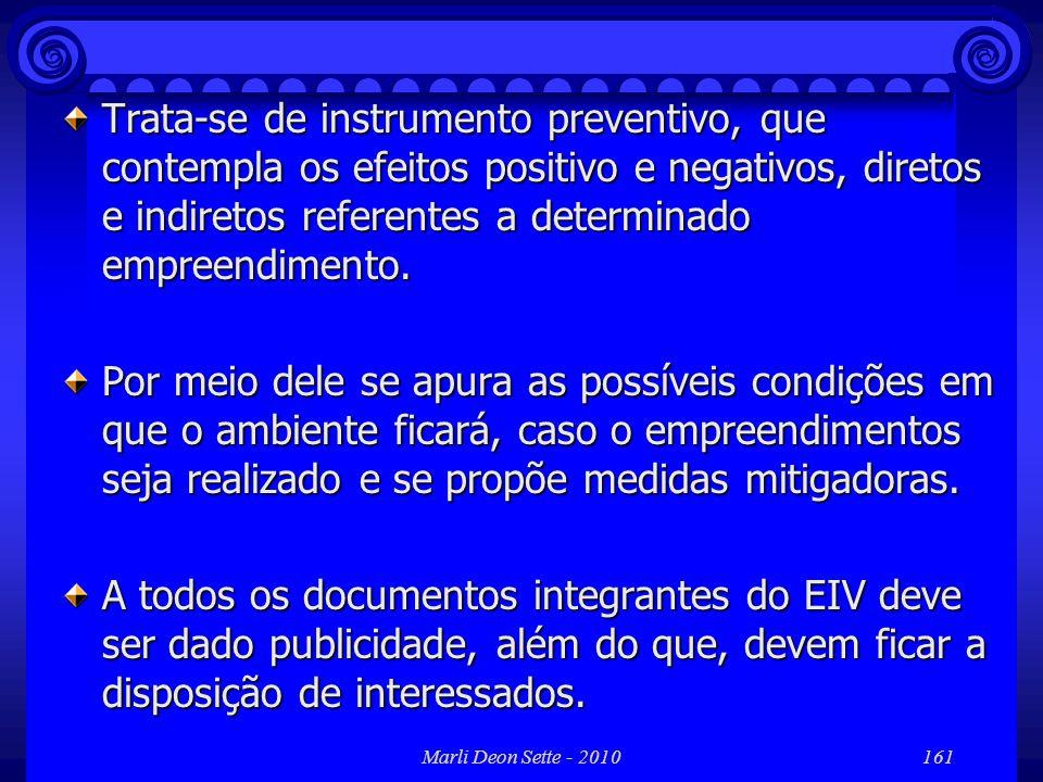 Marli Deon Sette - 2010161 Trata-se de instrumento preventivo, que contempla os efeitos positivo e negativos, diretos e indiretos referentes a determi