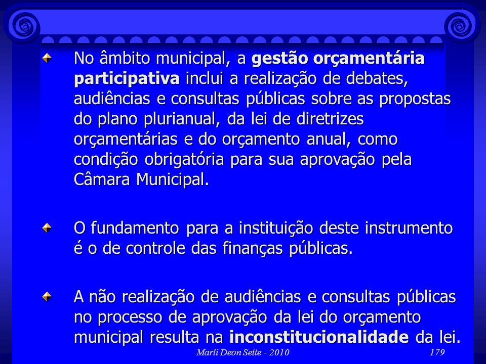 Marli Deon Sette - 2010179 No âmbito municipal, a gestão orçamentária participativa inclui a realização de debates, audiências e consultas públicas so