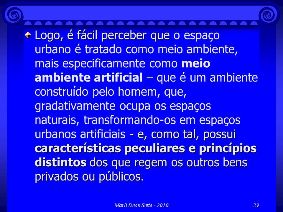 Marli Deon Sette - 201029 Logo, é fácil perceber que - e, como tal, possui características peculiares e princípios distintos dos que regem os outros b