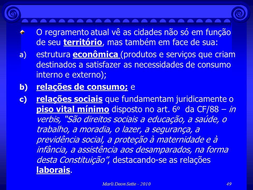 Marli Deon Sette - 201049 O regramento atual vê as cidades não só em função de seu território, mas também em face de sua: a) estrutura econômica (prod