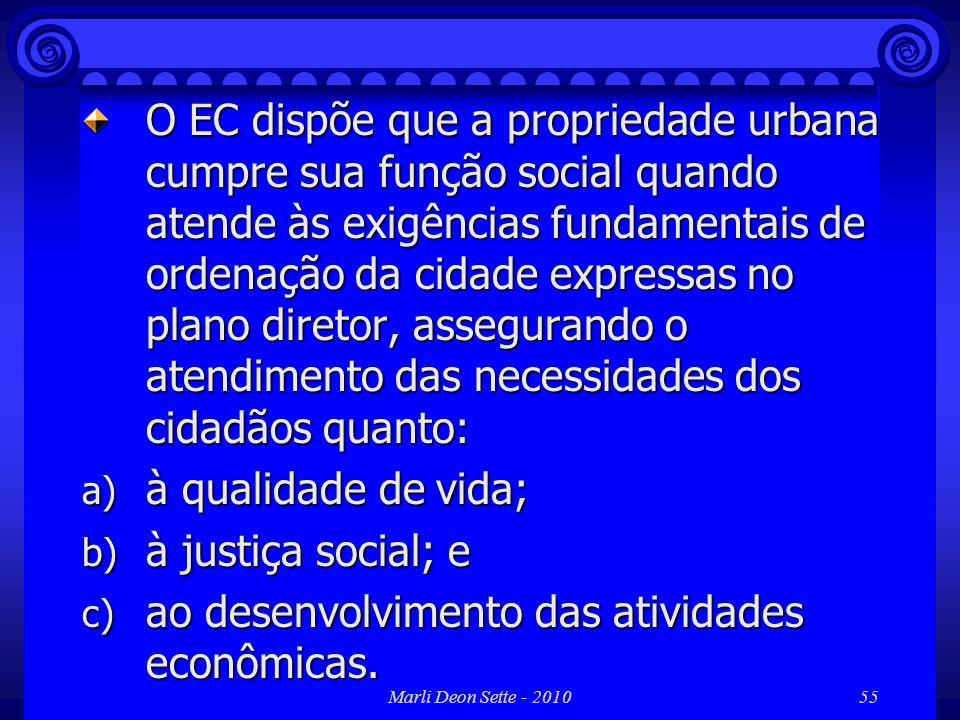 Marli Deon Sette - 201055 O EC dispõe que a propriedade urbana cumpre sua função social quando atende às exigências fundamentais de ordenação da cidad