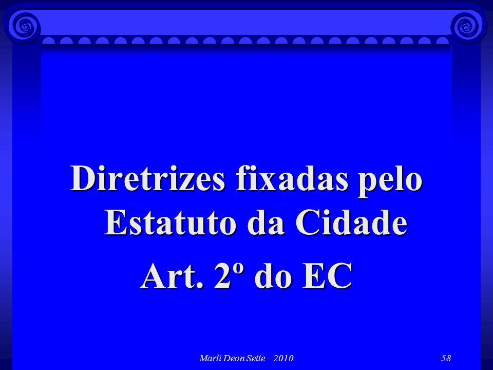 Marli Deon Sette - 201058 Diretrizes fixadas pelo Estatuto da Cidade Art. 2º do EC