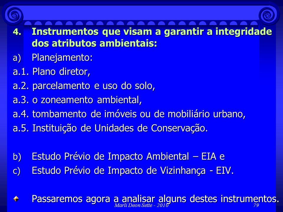 Marli Deon Sette - 201079 4. Instrumentos que visam a garantir a integridade dos atributos ambientais: a) Planejamento: a.1. Plano diretor, a.2. parce