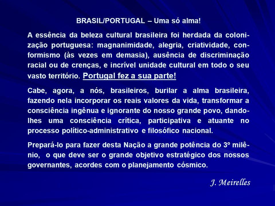 É interessante observar como nesses 5 séculos desde a sua descoberta, o Brasil permaneceu inteiro, íntegro, mantendo os limites de seu vasto territóri