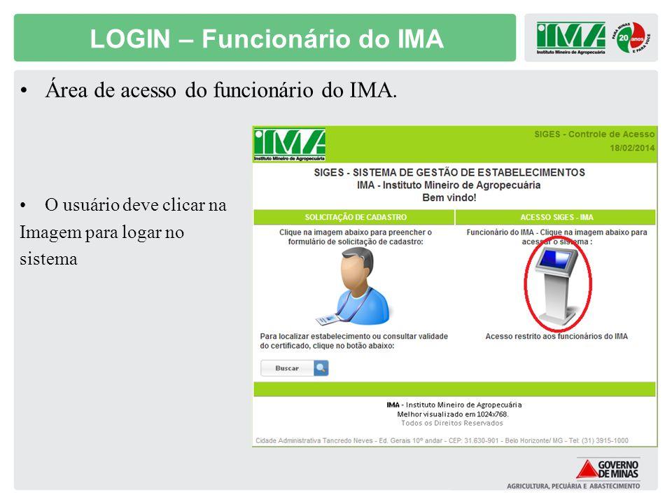 LOGIN – Funcionário do IMA Área de acesso do funcionário do IMA. O usuário deve clicar na Imagem para logar no sistema