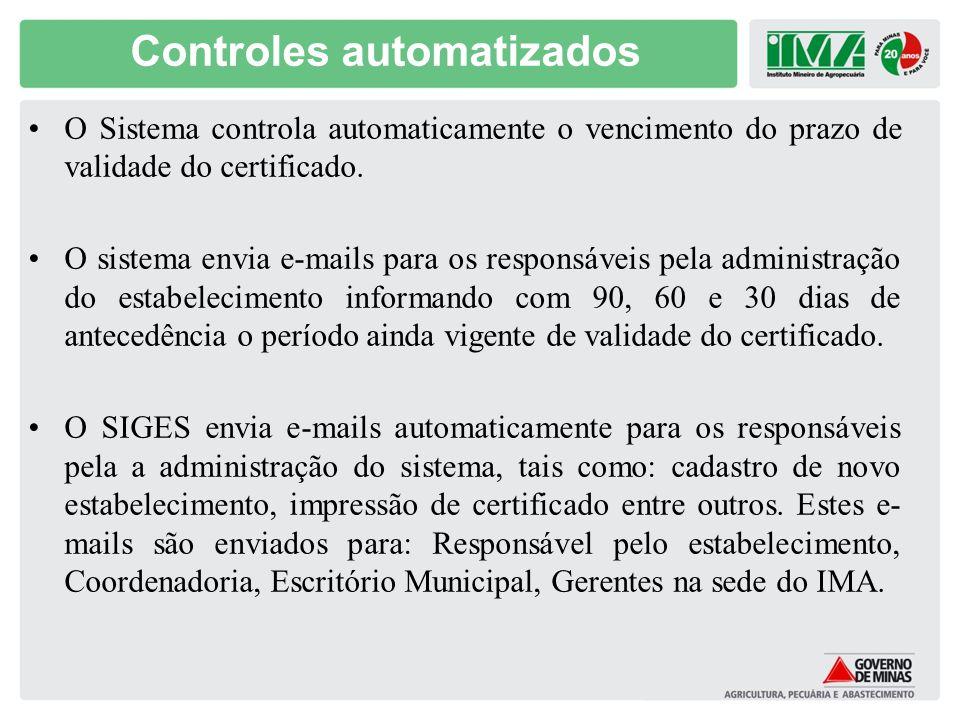 Controles automatizados O Sistema controla automaticamente o vencimento do prazo de validade do certificado. O sistema envia e-mails para os responsáv