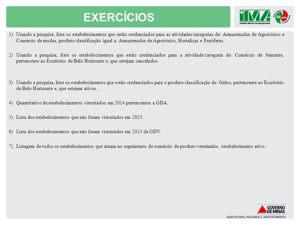 EXERCÍCIOS 1)Usando a pesquise, liste os estabelecimentos que estão credenciados para as atividades/categorias de: Armazenador de Agrotóxico e Comérci
