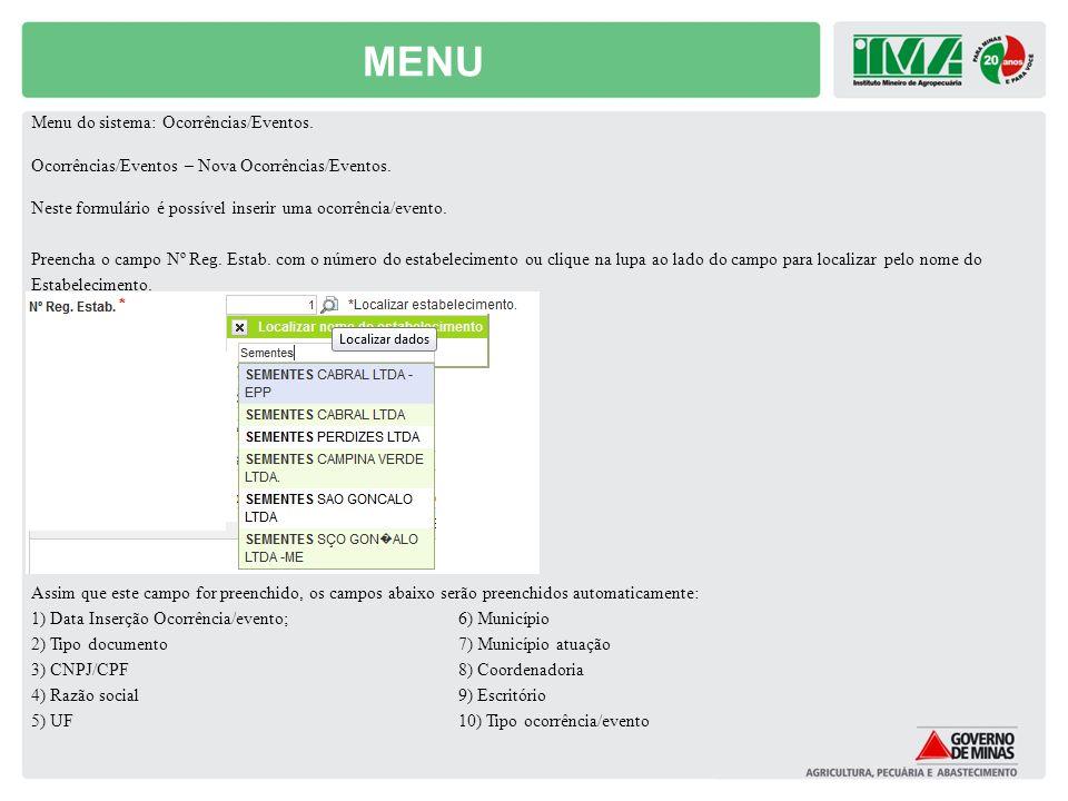 MENU Menu do sistema: Ocorrências/Eventos. Ocorrências/Eventos – Nova Ocorrências/Eventos. Neste formulário é possível inserir uma ocorrência/evento.