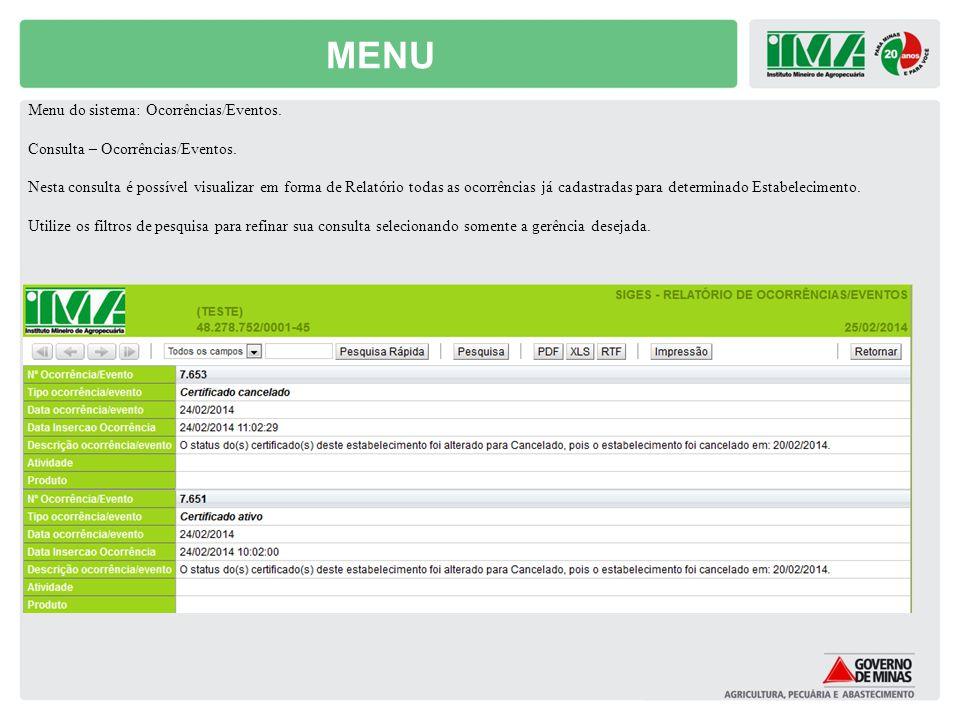 MENU Menu do sistema: Ocorrências/Eventos. Consulta – Ocorrências/Eventos. Nesta consulta é possível visualizar em forma de Relatório todas as ocorrên