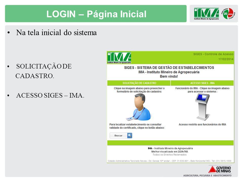 LOGIN – Página Inicial Na tela inicial do sistema SOLICITAÇÃO DE CADASTRO. ACESSO SIGES – IMA.
