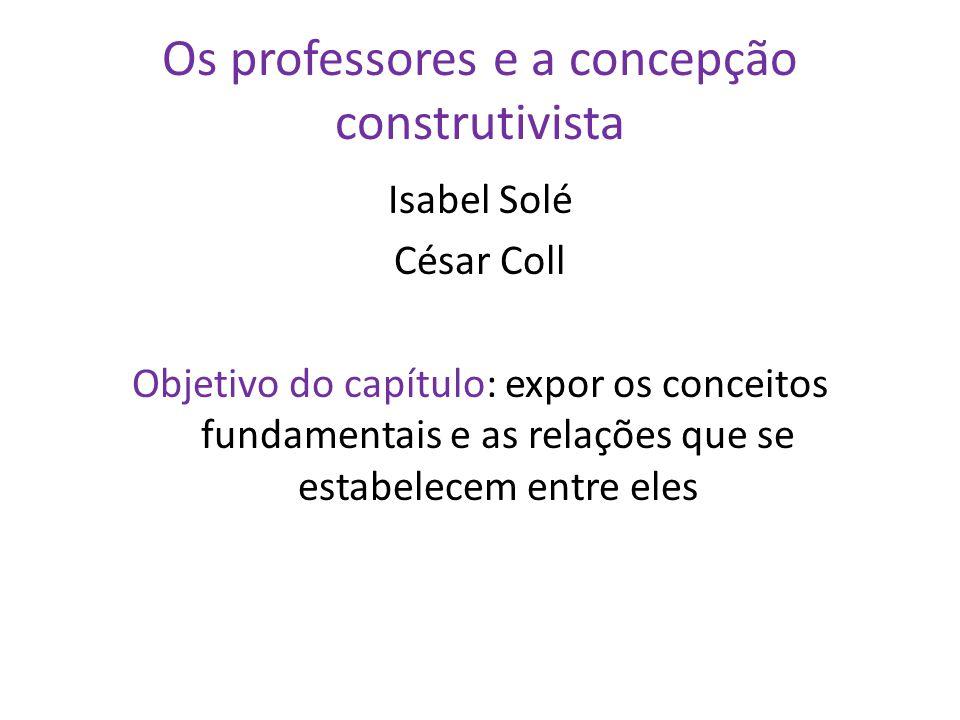 O CONSTRUTIVISMO NA SALA DE AULA César Coll e outros Ática