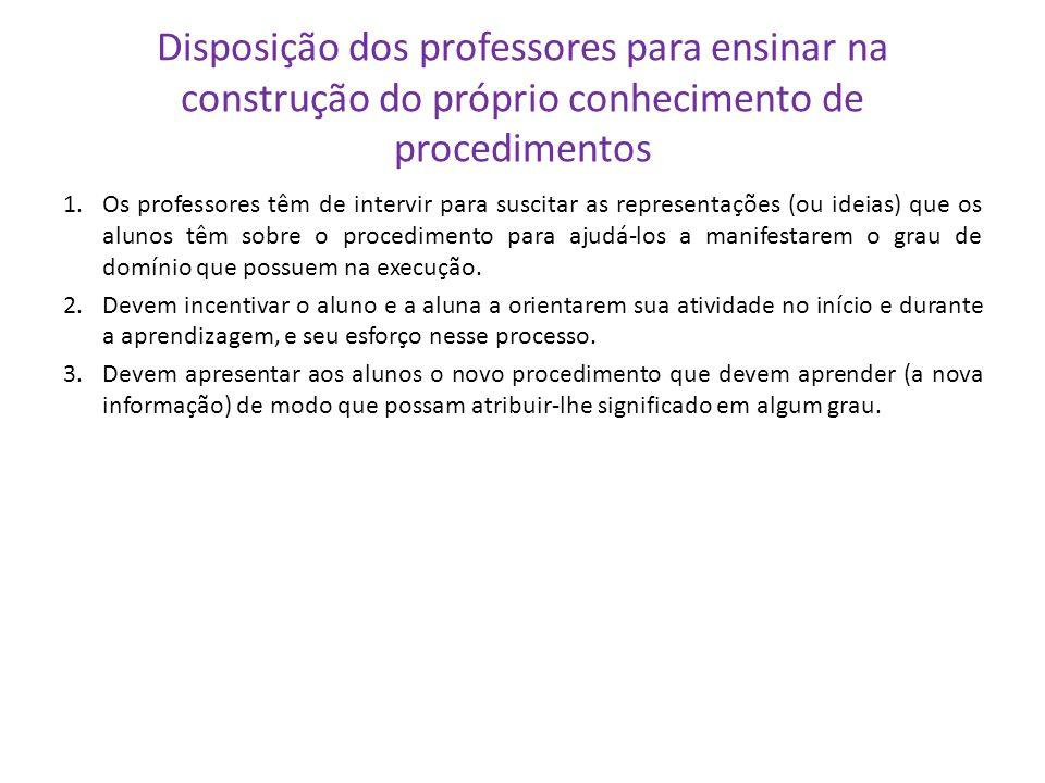 O que permite que ao alunos aprendam procedimentos na escola? 1.Ter conhecimentos prévios de procedimentos. 2.Ter outros conhecimentos, também de proc