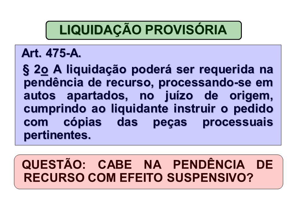LIQUIDA LIQUIDAÇÃO PROVISÓRIA Art.475-A. Art. 475-A.