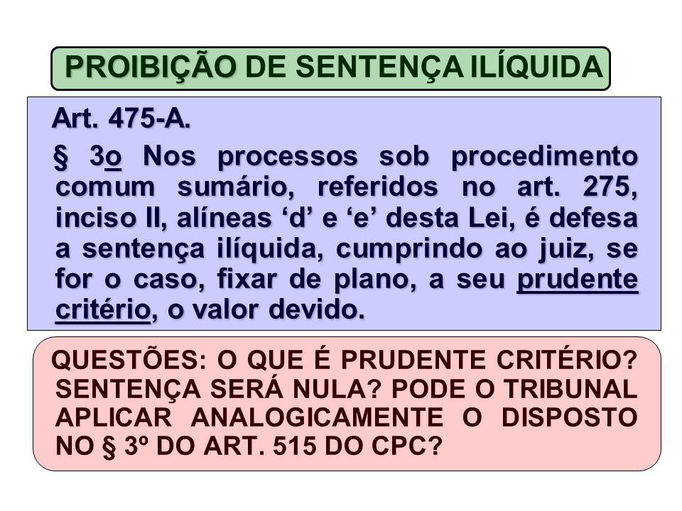 PROIBIÇÃO PROIBIÇÃO DE SENTENÇA ILÍQUIDA Art.475-A.
