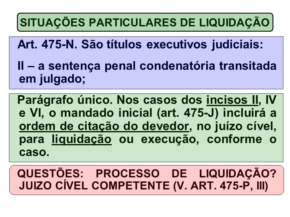 SITUAÇÕES PARTICULARES DE LIQUIDAÇÃO Art.475-N.