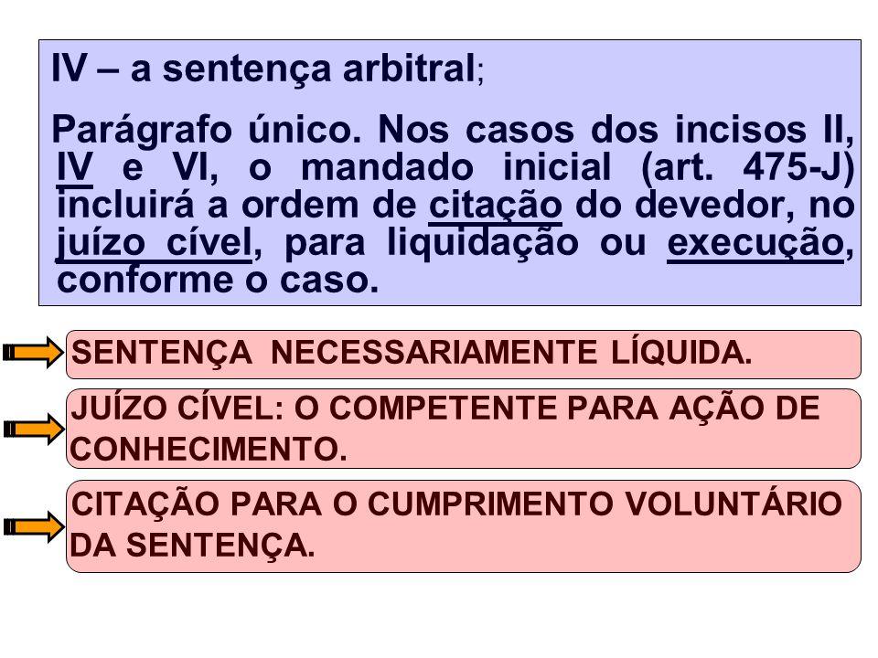 IV – a sentença arbitral ; Parágrafo único.