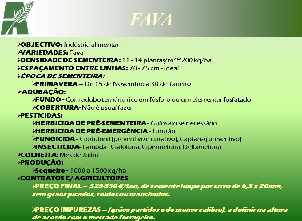 OBJECTIVO: Indústria alimentar VARIEDADES: Fava DENSIDADE DE SEMENTEIRA: 11 - 14 plantas/m 2 200 kg/ha ESPAÇAMENTO ENTRE LINHAS: 70 - 75 cm - Ideal ÉP