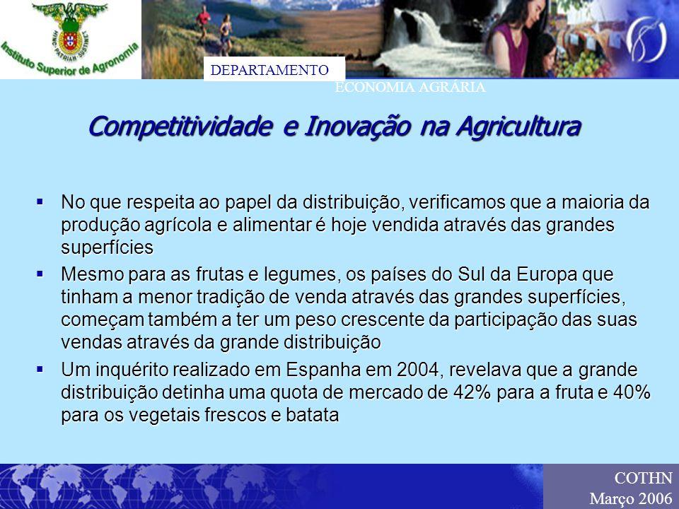 DEPARTAMENTO ECONOMIA AGRÁRIA COTHN Março 2006 No que respeita ao papel da distribuição, verificamos que a maioria da produção agrícola e alimentar é