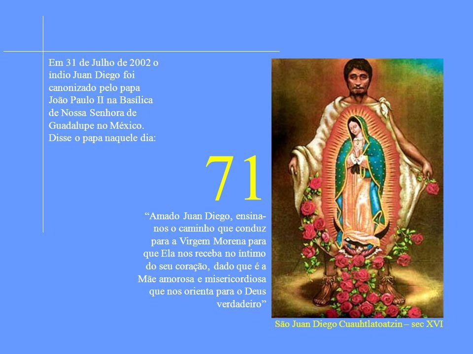 Era um índio pobre.Pertencia à mais baixa casta do Império Azteca no México.