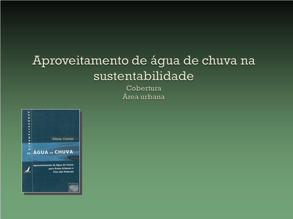 www.pliniotomaz.com.br pliniotomaz@uol.com.br Livro: Aproveitamento de água de chuva Autor: Plinio Tomaz
