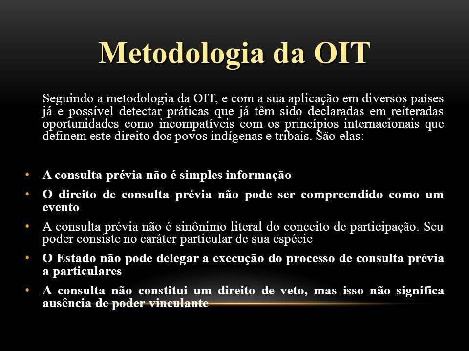 Metodologia da OIT Seguindo a metodologia da OIT, e com a sua aplicação em diversos países já e possível detectar práticas que já têm sido declaradas