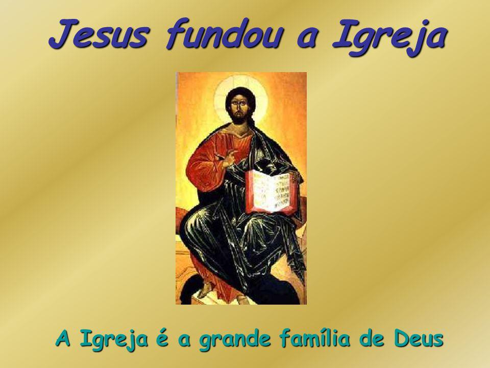 Jesus fundou a Igreja Jesus fundou a Igreja SLIDE INICIAL AUTOMÁTICO