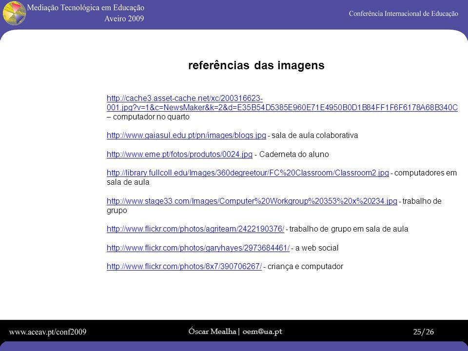 Óscar Mealha| oem@ua.pt 25/26 http://cache3.asset-cache.net/xc/200316623- 001.jpg?v=1&c=NewsMaker&k=2&d=E35B54D5385E960E71E4950B0D1B84FF1F6F6178A68B34