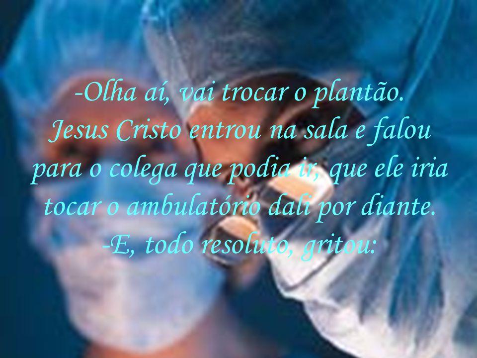 Jesus então entrou de jaleco, passando pela fila de pacientes no corredor, até atingir o consultório médico. Os pacientes viram e falaram:
