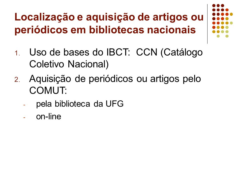 Localização e aquisição de artigos ou periódicos em bibliotecas nacionais 1.