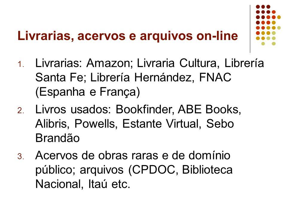 Livrarias, acervos e arquivos on-line 1.