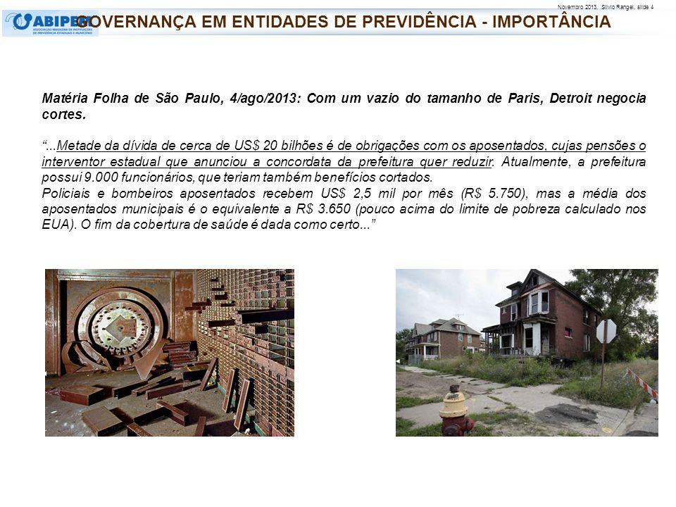 Novembro 2013, Silvio Rangel, slide 4 Matéria Folha de São Paulo, 4/ago/2013: Com um vazio do tamanho de Paris, Detroit negocia cortes....Metade da dí