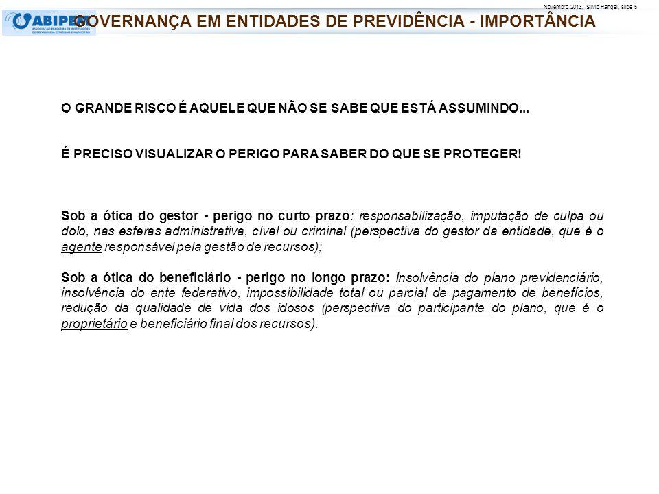 Novembro 2013, Silvio Rangel, slide 5 O GRANDE RISCO É AQUELE QUE NÃO SE SABE QUE ESTÁ ASSUMINDO... É PRECISO VISUALIZAR O PERIGO PARA SABER DO QUE SE