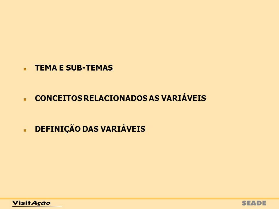 GERAÇÃO DA BASE DE DADOS DOCUMENTAÇÃO DA PESQUISA PLANO AMOSTRAL CONCEITOS (BÁSICOS E ESPECÍFICOS) DICIONÁRIO DAS VARIÁVEIS CONSTRUÇÃO DOS INDICADORES SISTEMAS DE CLASSIFICAÇÃO ESTRUTURA DO ARQUIVO QUESTIONÁRIO DISPONIBILIZAÇÃO DA BASE DE DADOS