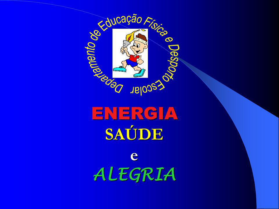 ENERGIA SAÚDE e ALEGRIA