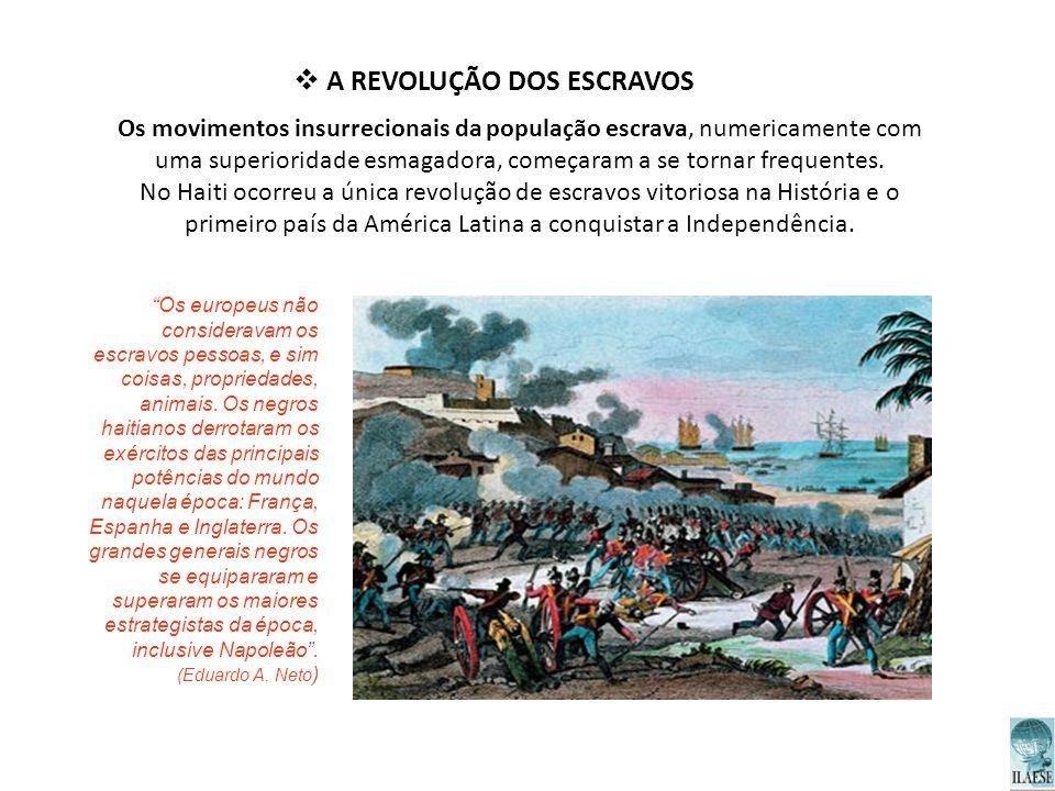 Os movimentos insurrecionais da população escrava, numericamente com uma superioridade esmagadora, começaram a se tornar frequentes. No Haiti ocorreu