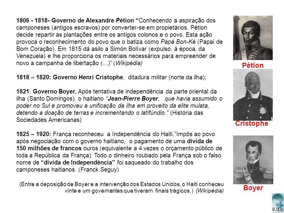 1806 - 1818- Governo de Alexandre Pètion Conhecendo a aspiração dos camponeses (antigos escravos) por converter-se em propietários, Pétion decide repa