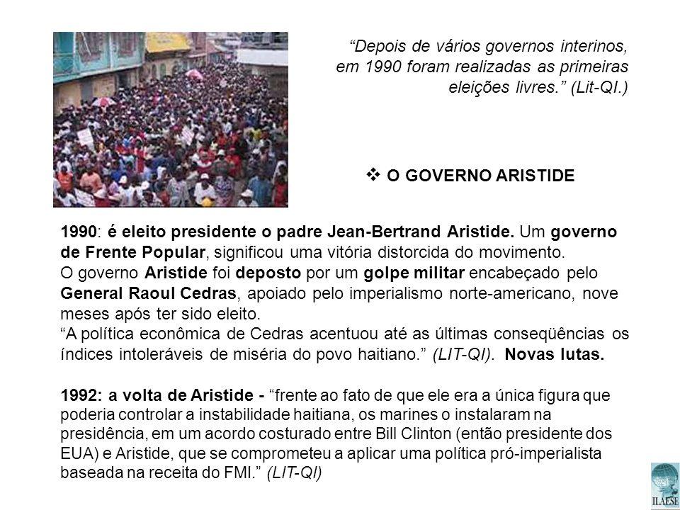 Depois de vários governos interinos, em 1990 foram realizadas as primeiras eleições livres. (Lit-QI.) 1990: é eleito presidente o padre Jean-Bertrand