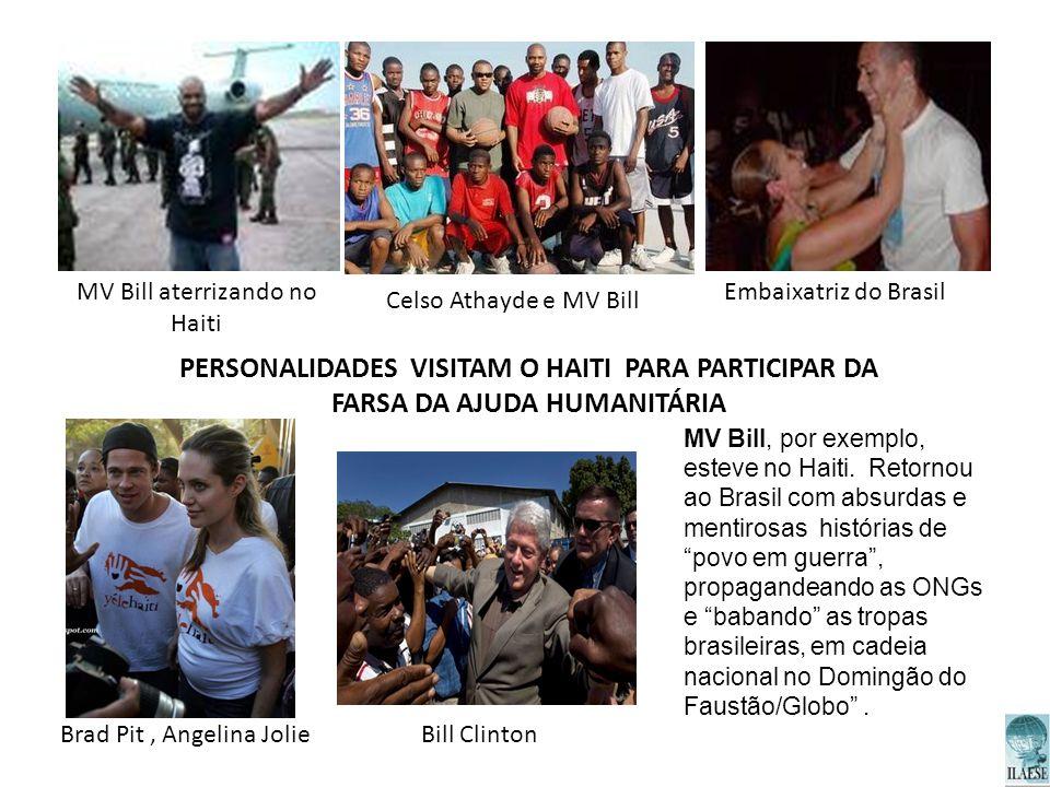Celso Athayde e MV Bill Embaixatriz do BrasilMV Bill aterrizando no Haiti Brad Pit, Angelina JolieBill Clinton PERSONALIDADES VISITAM O HAITI PARA PAR