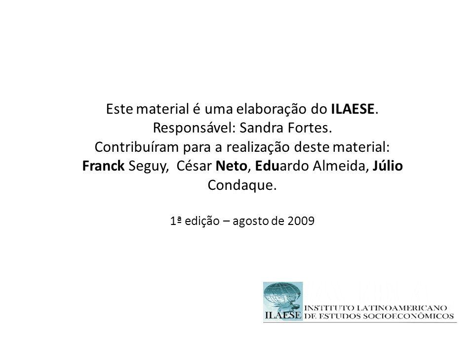 Este material é uma elaboração do ILAESE. Responsável: Sandra Fortes. Contribuíram para a realização deste material: Franck Seguy, César Neto, Eduardo